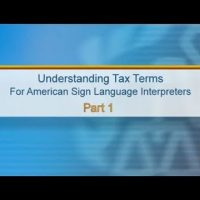 ASL: Understanding Tax Terms for American Sign Language Interpreters, Part 1 (Captions & Audio)