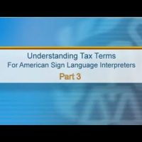 ASL: Understanding Tax Terms for American Sign Language Interpreters, Part 3 (Captions & Audio)