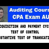 Acquisition and payment cycle   test of control and substantive testing of transaction CPA exam